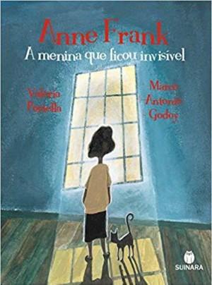 Anne Frank - a menina que ficou invisível