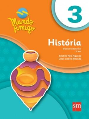 Mundo Amigo História 3º Ano - 3ª Edição