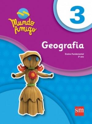 Mundo Amigo Geografia 3º Ano - 1ª Edição