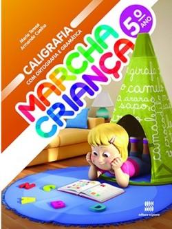 Marcha Criança Caligrafia, Ortografia e Gramatica 5° Ano