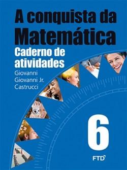 A Conquista da Matemática Caderno de Atividades 6º Ano