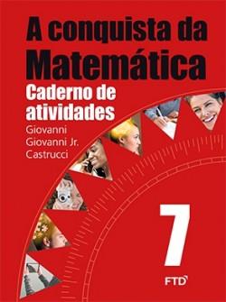 A Conquista da Matemática Caderno de Atividades 7º Ano