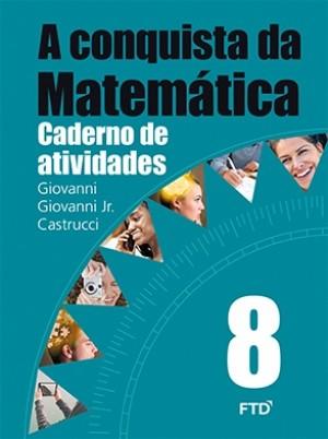 A Conquista da Matemática Caderno de Atividades 8º Ano