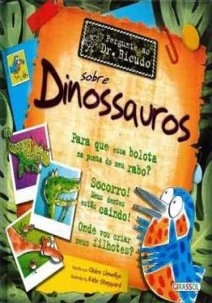 Pergunte ao Dr. Bicudo - Sobre Dinossauros