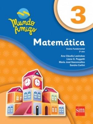 Mundo Amigo Matemática 3º Ano  - 4ª Edição
