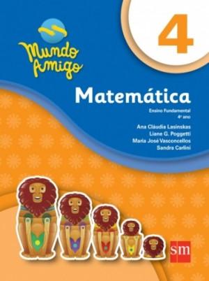 Mundo Amigo Matemática 4º Ano  - 4ª Edição