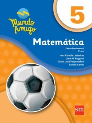 Mundo Amigo Matemática 5º Ano - 4ª Edição