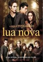 A Saga Crepúsculo Lua Nova - Guia oficial ilustrado do filme