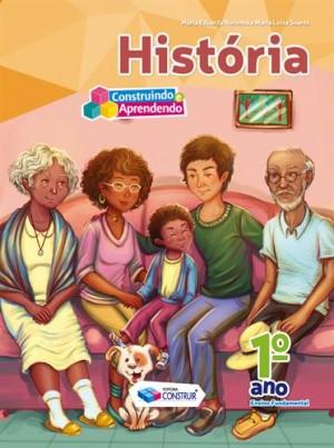 Construindo e Aprendendo História 1º Ano - Reformulado