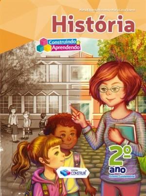 Construindo e Aprendendo História 2º Ano - Reformulado