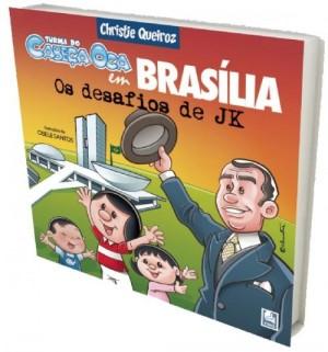 Turma do Cabeça Oca em Brasília: os desafios de JK