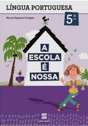 A Escola é Nossa Português 5º Ano - 1ª Edição