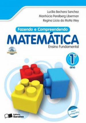 Fazendo e Compreendendo Matemática 1º Ano - 4ª Edição