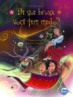 De que bruxa você tem medo?