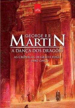 As Crônicas de Gelo e Fogo Livro 5 - A Dança Dos Dragões