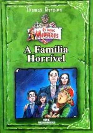 Coleção os Meus Monstros - A Família Horrível