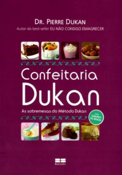Confeitaria Dukan - As Sobremesas do Método Dukan