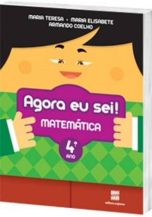 Agora eu Sei! Matemática 4º Ano - 3ª Edição