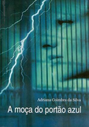 Moça do Portão Azul, A