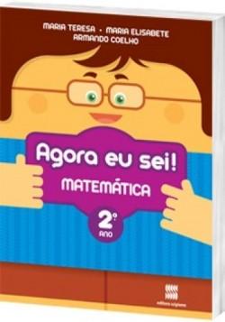 Agora eu Sei! Matemática 2º Ano - 3ª Edição