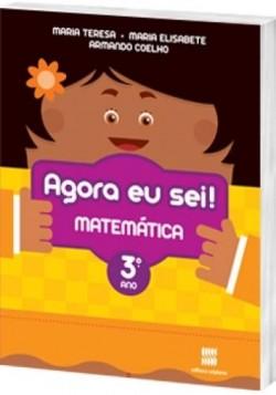 Agora eu Sei! Matemática 3º Ano - 3ª Edição