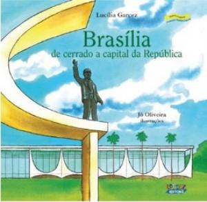 Brasília - De Cerrado a Capital da República