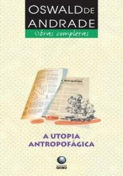 A Utopia Antropofágica