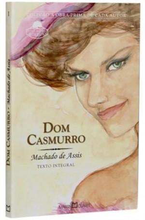 Dom Casmurro - Coleção A Obra Prima de Cada Autor