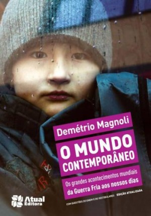 Mundo Contemporâneo, O - 3ª Edição - Os Grandes Acontecimentos Mundiais da Guerr