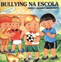 Bullying na Escola - Defeito mesmo é desrespeito