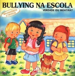 Bullying na Escola - Verdade ou mentira?