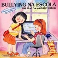 Bullying na Escola - Por trás da maldade virtual