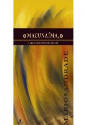 Macunaíma, O Herói Sem Nenhum Caráter