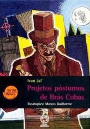 Projetos Póstumos de Brás Cubas - Coleção Entre Linhas