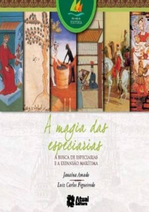 Magia Das Especiarias - Coleção Nas Ondas da História