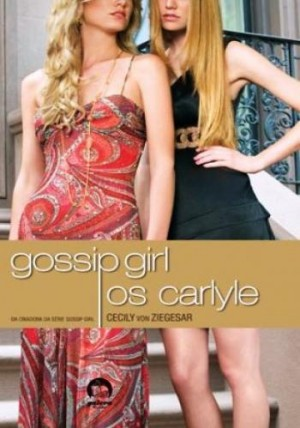 Gossip Girl 1 - Os Carlyle