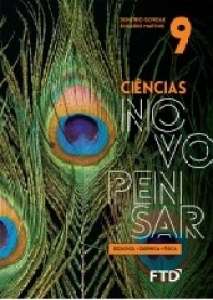 Ciências Novo Pensar 9º ano - Biologia,Química e Física