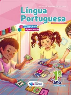 Construindo e Aprendendo Português 1º Ano - Reformulado