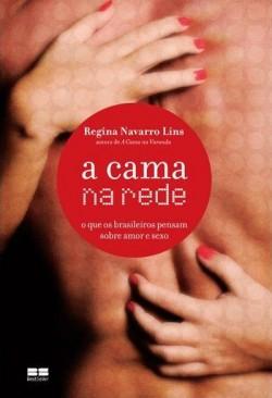 A cama na rede - o que os brasileiros pensam sobre amor e sexo