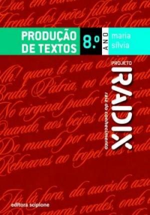 Projeto Radix Produção de Textos 8º Ano