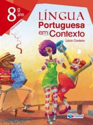 Lingua Portuguesa em Contexto 8º Ano - Reformulado