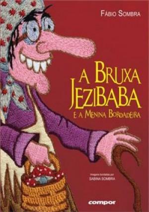 Bruxa Jezibaba - e a menina bordadeira, A