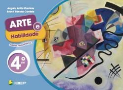 Arte e Habilidade 4º Ano - 3ª Edição