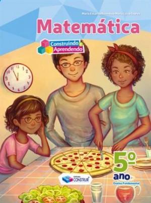 Construindo e Aprendendo Matemática 5º Ano - Reformulado