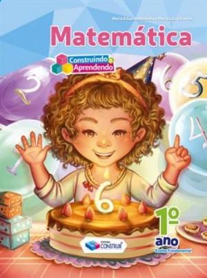 Construindo e Aprendendo Matemática 1º Ano - Reformulado