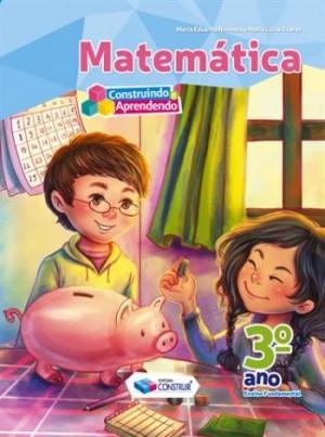 Construindo e Aprendendo Matemática 3º Ano - Reformulado