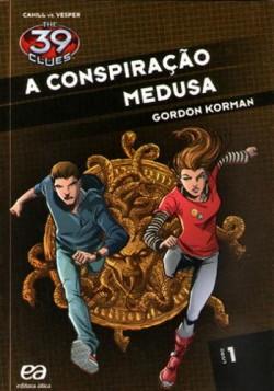 A Conspiração Medusa - Coleção The 39 Clues Livro 1