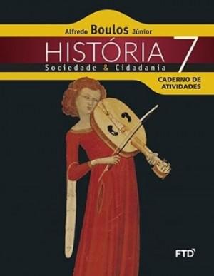 História Sociedade e Cidadania Caderno de Atividades 7º Ano