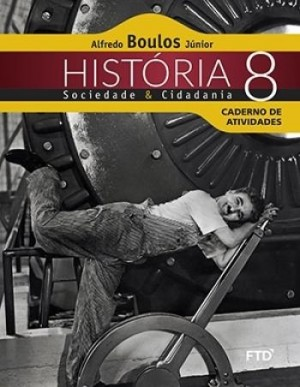 História Sociedade e Cidadania Caderno de Atividades 8º Ano