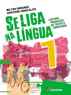 Se Liga na Lingua 7º Ano Leitura, Produção de Texto e Linguagem